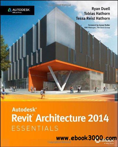 Autodesk Revit Architecture 2014 Essentials: Autodesk Official Press free download