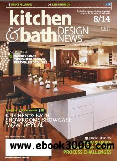 Kitchen & Bath Design News - August 2014 free download