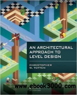 An Architectural Approach to Level Design free download