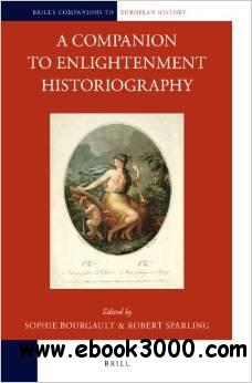 A Companion to Enlightenment Historiography free download