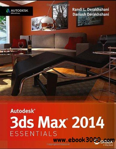 Autodesk 3ds Max 2014 Essentials: Autodesk Official Press free download