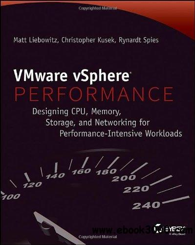 VMware VSphere Performance: Designing CPU, Memory, Storage, and Networking for Performance-intensive Workloads free download