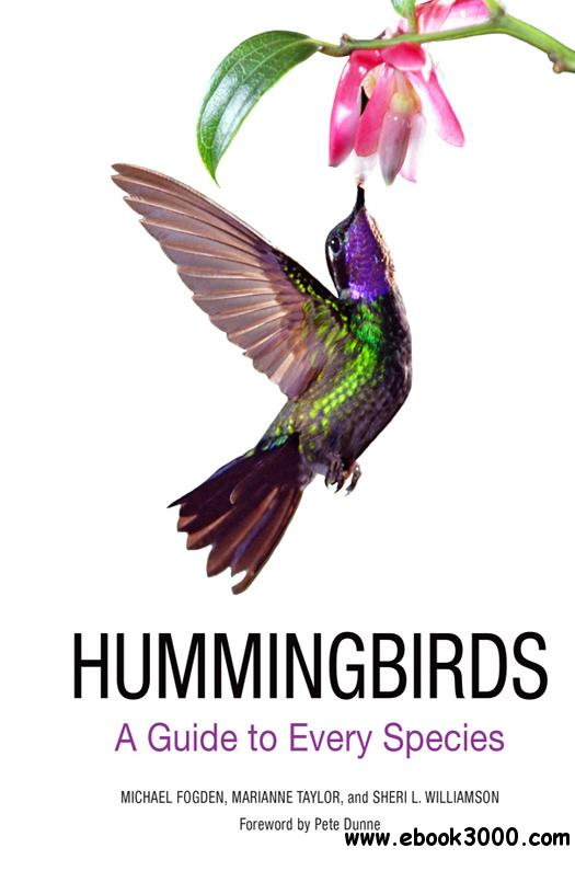 Hummingbirds: A Guide to Every Species free download