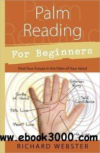 Palm Reading for Beginners: Find Your Future in the Palm of Your Hand free download