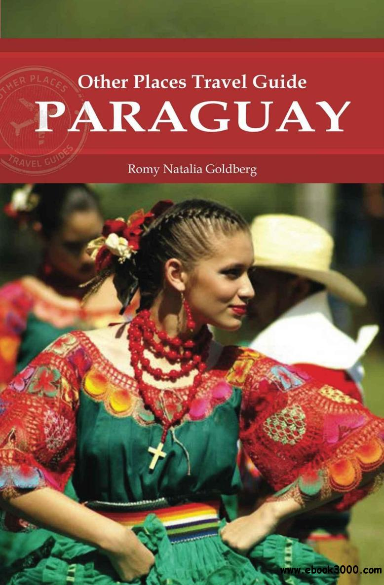 Paraguay (Other Places Travel Guide) free download