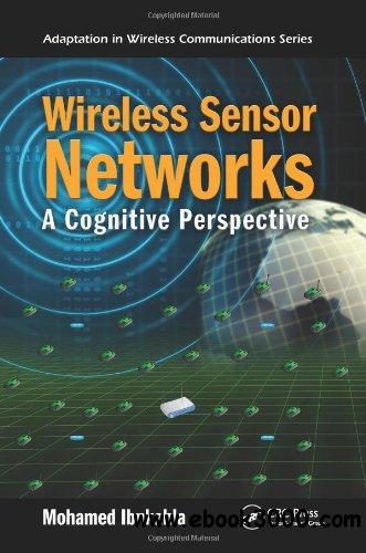 Wireless Sensor Networks: A Cognitive Perspective free download
