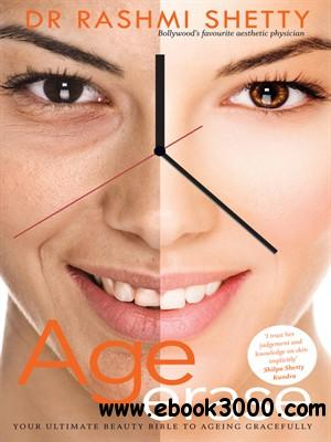 Age Erase: Your Ultimate Beauty Bible To Ageing Gracefully free download
