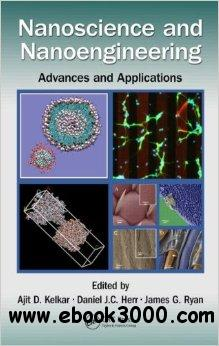 Nanoscience and Nanoengineering: Advances and Applications free download