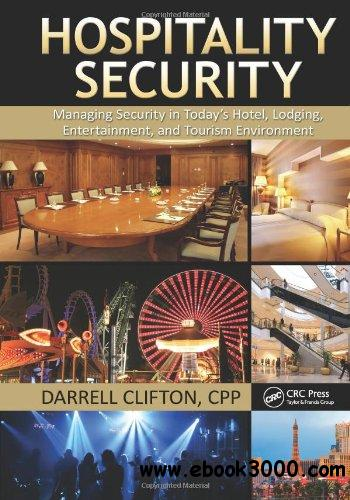 Hospitality Security: Managing Security in Today's Hotel, Lodging, Entertainment, and Tourism Environment free download