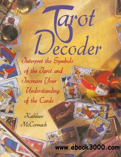 Tarot Decoder: Interpret The Symbols Of The Tarot And