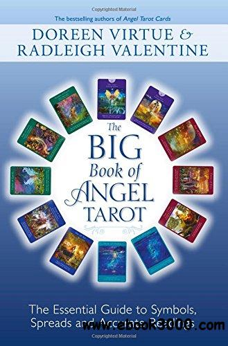 Big Book of Angel Tarot: The Essential Guide to Symbols, Spreads and Accurate Readings free download