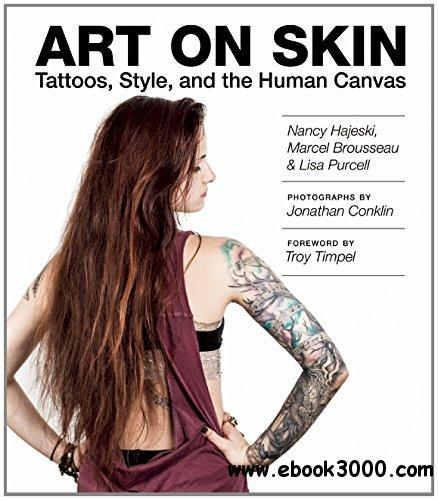 Art on Skin: Tattoos, Style, and the Human Canvas free download
