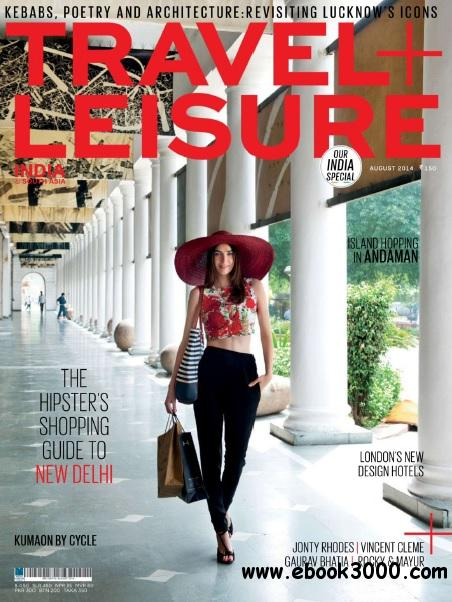 Travel + Leisure India & South Asia - August 2014 free download