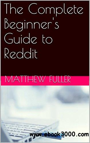 The Complete Beginner's Guide to Reddit free download