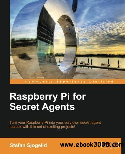 Raspberry Pi for Secret Agents free download