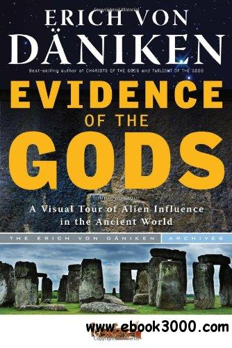 Evidence Of The Gods: A Visual Tour of Alien Influence in the Ancient World free download