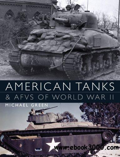 American Tanks and AFVs of World War II free download