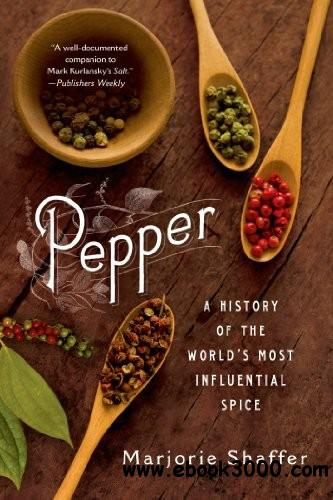 Pepper: A History of the World's Most Influential Spice free download