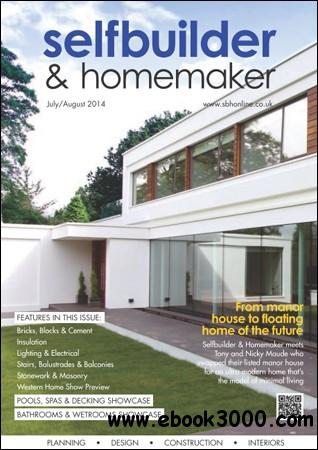 Selfbuilder & Homemaker - July / August 2014 free download