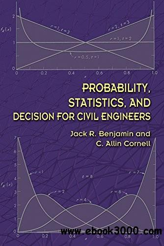Probability, Statistics, and Decision for Civil Engineers free download