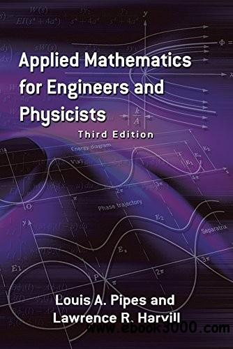 Applied Mathematics for Engineers and Physicists, Third Edition free download