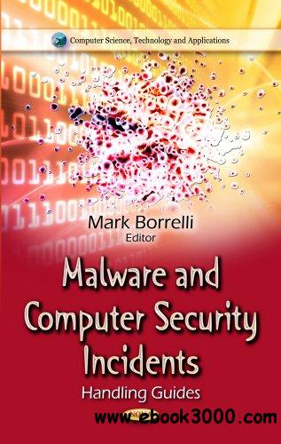 Malware and Computer Security Incidents: Handling Guides (Computer Science, Technology and Applications) free download