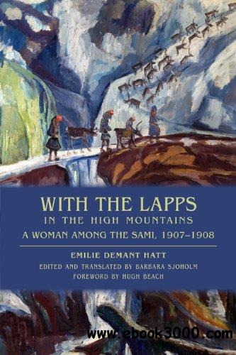 With the Lapps in the High Mountains: A Woman Among the Sami, 1907-1908 free download