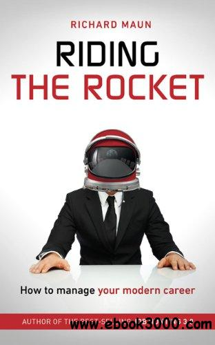 Riding the Rocket: How to Manage Your Modern Career free download