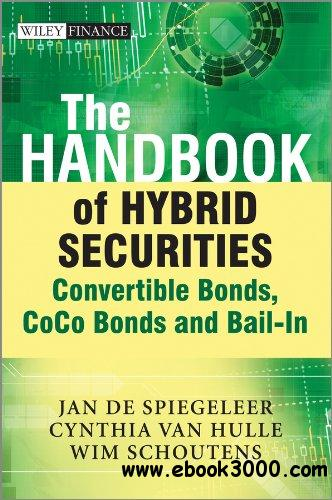 The Handbook of Hybrid Securities: Convertible Bonds, CoCo Bonds and Bail-In free download