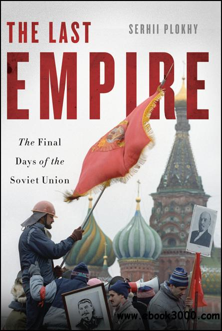 The Last Empire: The Final Days of the Soviet Union free download