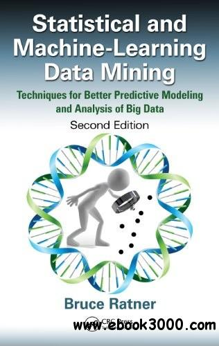 Statistical and Machine-Learning Data Mining, Second Edition free download