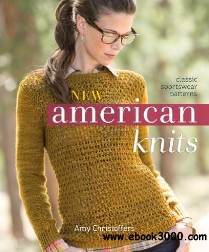 New American Knits: Classic Sportswear Patterns free download