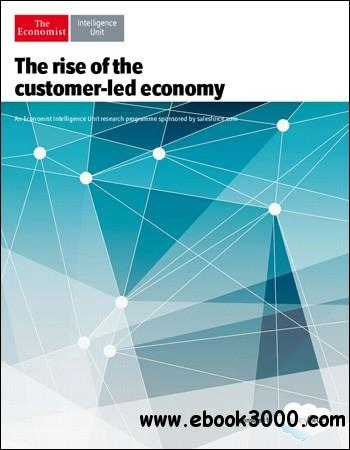 The Economist (Intelligence Unit) - The rise of the customer-led economy (2013) free download