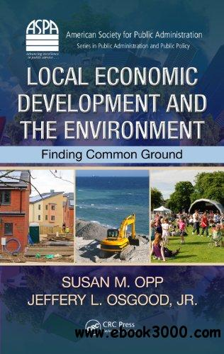 Local Economic Development and the Environment: Finding Common Ground free download