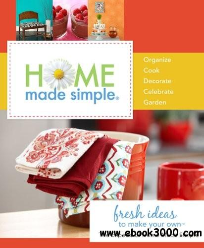 Home Made Simple: Fresh Ideas to Make Your Own free download