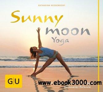 Sunnymoon-Yoga: Mit Sonnen- und MondgruB zu innerer Balance free download