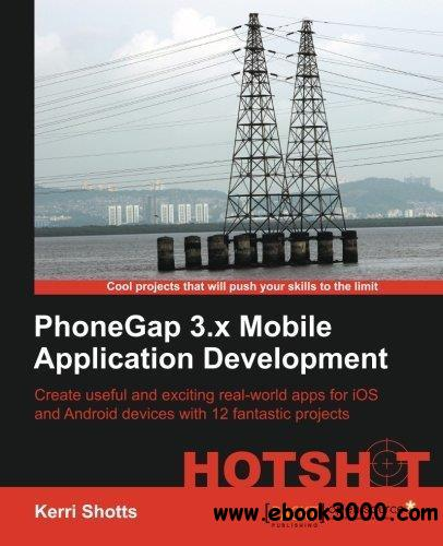 Phonegap 3.X Mobile Application Development Hotshot free download