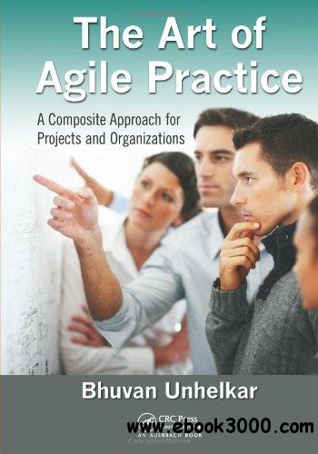 The Art of Agile Practice: A Composite Approach for Projects and Organizations free download