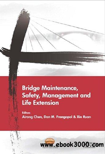 Bridge Maintenance, Safety, Management and Life Extension free download