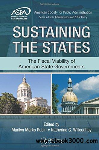 Sustaining the States: The Fiscal Viability of American State Governments free download