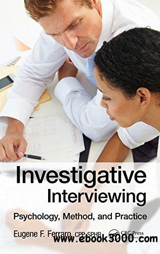 Investigative Interviewing: Psychology, Method and Practice free download