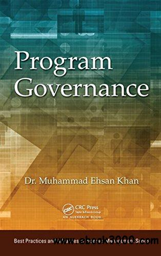 Program Governance (Best Practices and Advances in Program Management Series, Book 12) free download