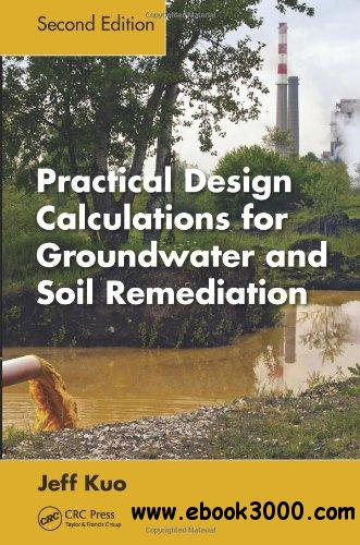 Practical Design Calculations for Groundwater and Soil Remediation, Second Edition free download