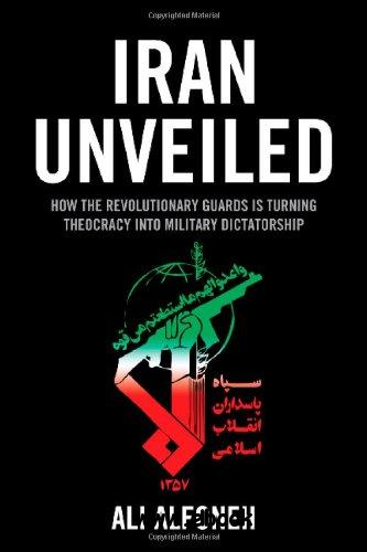 Iran Unveiled: How the Revolutionary Guards is Transforming Iran from Theocracy into Military Dictatorship free download