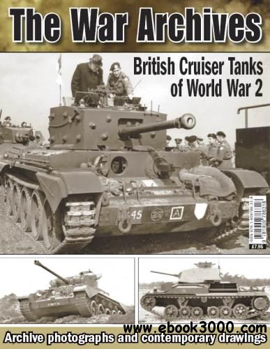 British Cruiser Tanks of World War 2 (The War Archives) free download