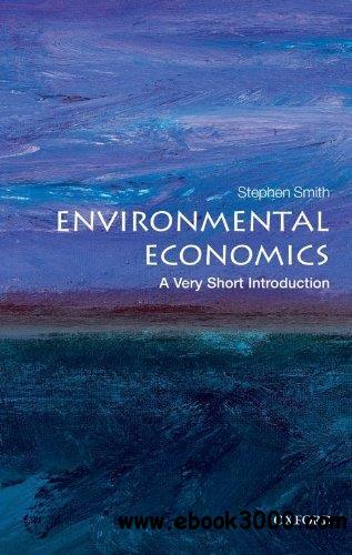 Environmental Economics: A Very Short Introduction free download