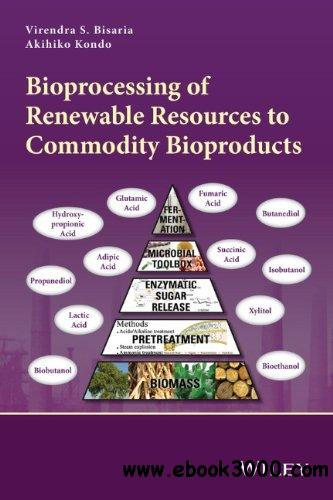 Bioprocessing of Renewable Resources to Commodity Bioproducts free download