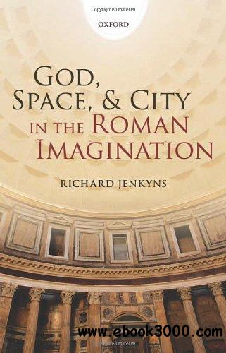 God, Space, and City in the Roman Imagination free download