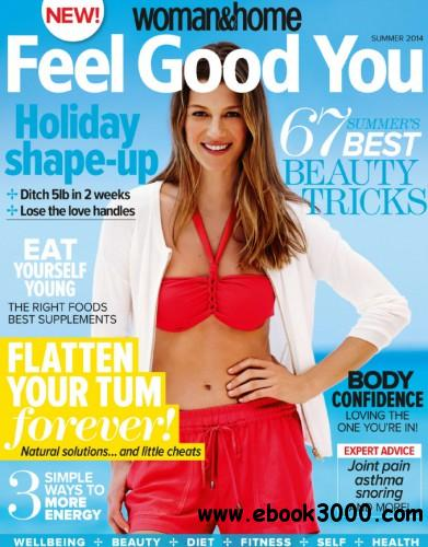 Woman & Home Feel Good You - Summer 2014 free download