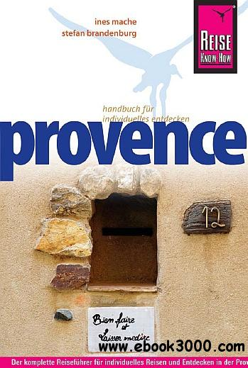 Reise Know-How Provence: Reisefuhrer fur individuelles Entdecken free download